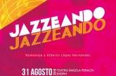 """""""Jazzeando: Homenaje a Alberto López"""""""
