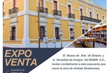 Anuncian Expoventa de Arte Sinaloense el 05 de diciembre en el MASIN