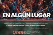"""Presentarán este miércoles 22 de enero """"En Algún Lugar"""""""