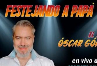 Estamos en Vivo con Óscar Gómez Festejando el Día del Padre 2020