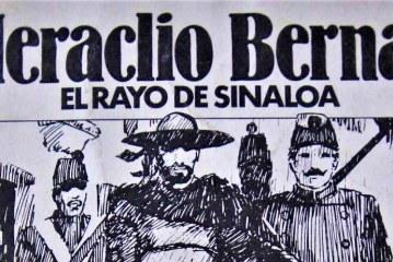 Domingo de Historias y Sinaloa y su Historia: Heraclio Bernal el Rayo de Sinaloa: Un Caudillo sin Gloria