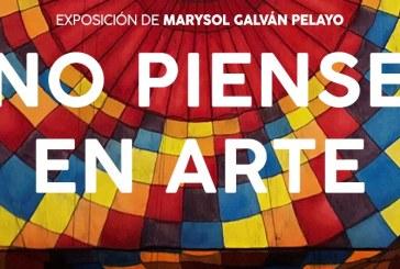 'No piense en arte', próxima exposición de Marysol Galván en el Museo de Arte de Mazatlán