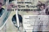"""Anuncia el Museo de Arte de Mazatlán """"Los días aciagos"""", exposición de David Mirra"""