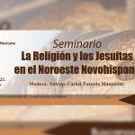 El Colegio de Sinaloa celebrará el 24º Seminario de Jesuitas