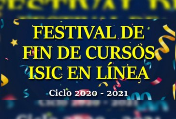 Cambian del 04 de al 18 de agosto, el Festival de Fin de Cursos ISIC en Línea
